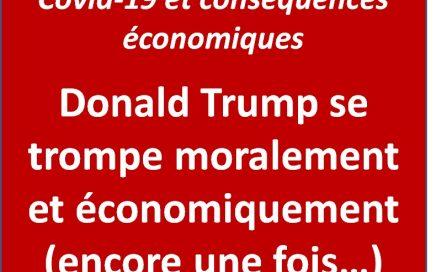 Donald Trump se trompe moralement et économiquement (encore une fois…)