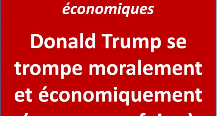 Donald Trump se trompe moralement et économiquement